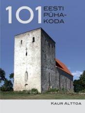 101 Eesti pühakoda | Kaur Alttoa | Varrak