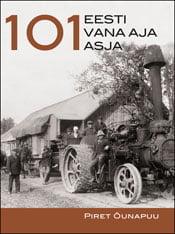 101 Eesti vana aja asja | Piret Õunapuu | Varrak