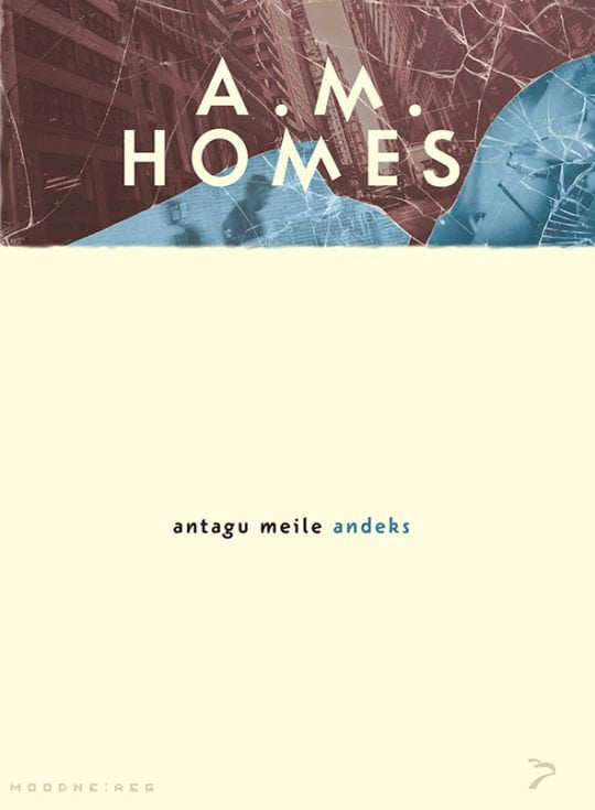 Antagu meile andeks | A.M.Homes | Varrak