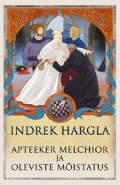 Apteeker Melchior ja Oleviste mõistatus | Indrek Hargla | Varrak