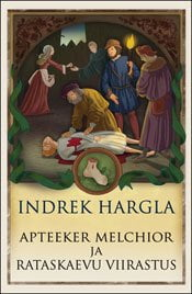 Apteeker Melchior ja Rataskaevu viirastus | Indrek Hargla | Varrak