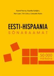 Eesti – Hispaania sõnaraamat | Consuelo Rubio,Kaarel Peerna,Klaarika Kaldjärv,Mari Laan,Triin Lõbus | Varrak
