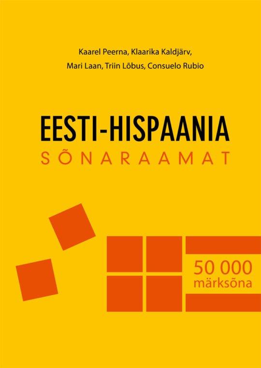 Eesti – Hispaania sõnaraamat   Consuelo Rubio,Kaarel Peerna,Klaarika Kaldjärv,Mari Laan,Triin Lõbus   Varrak