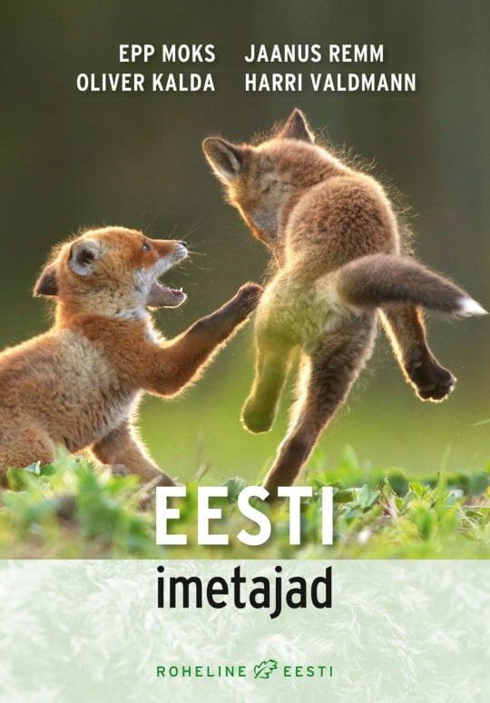 Eesti imetajad   Epp Moks,Harri Valdmann,Jaanus Remm,Oliver Kalda   Varrak
