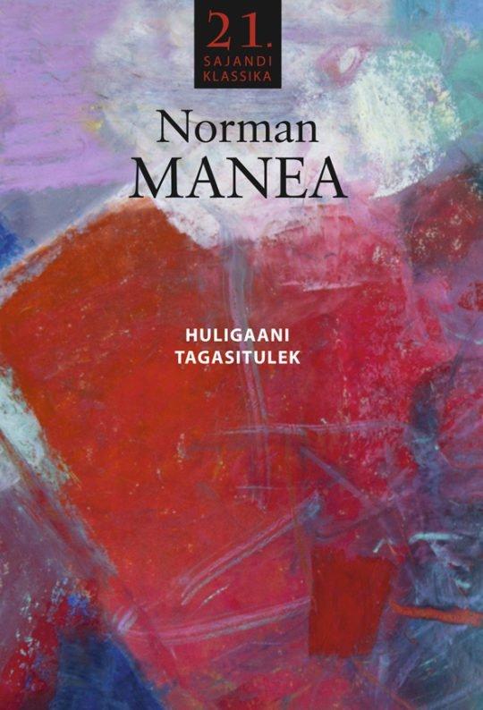 Huligaani tagasitulek | Norman Manea | Varrak