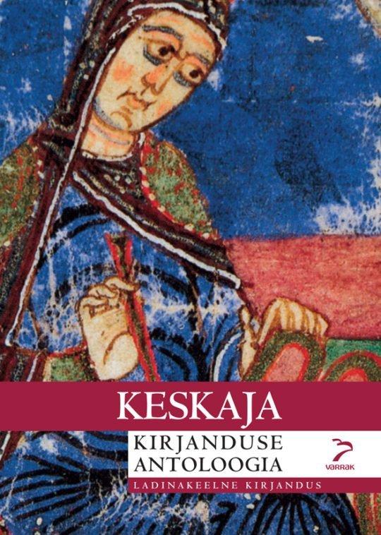 Keskaja kirjanduse antoloogia | koostanud Marek Tamm | Varrak
