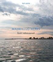 Maakillud meres. | Tiit Leito | Varrak