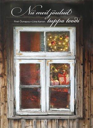 Nii meil jõulud tuppa toodi | Liina Karron,Piret Õunapuu | Varrak