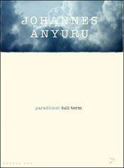 Paradiisist tuli torm | Johannes Anyuru | Varrak