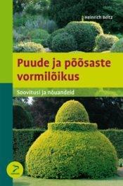 Puude ja põõsaste vormilõikus | Heinrich Beltz | Varrak