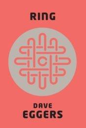 Ring | Dave Eggers | Varrak