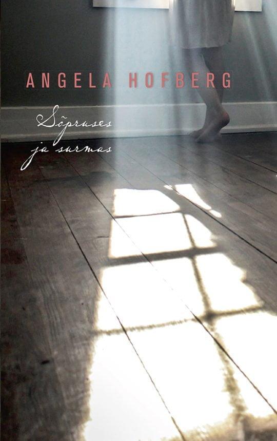 Sõpruses ja surmas | Angela Hofberg | Varrak