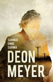 Surnud enne surma | Deon Meyer | Varrak