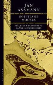 Egiptlane Mooses | Jan Assmann | Varrak