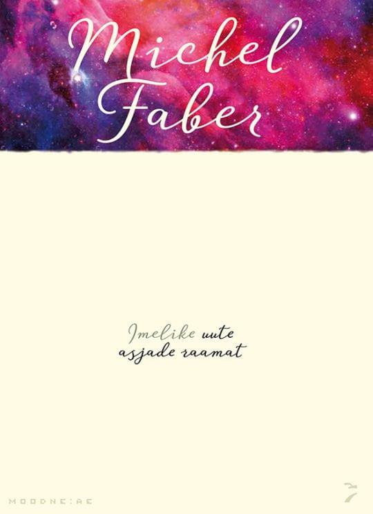 Imelike uute asjade raamat | Michel Faber | Varrak