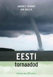 Eesti tornaadod | Ain Kallis,Andres Tarand | Varrak