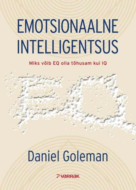 Emotsionaalne intelligentsus   Daniel Goleman   Varrak
