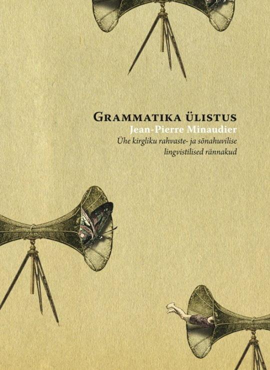 Grammatika ülistus | Jean-Pierre Minaudier | Varrak