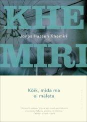 Kõik, mida ma ei mäleta | Jonas Hassen Khemiri | Varrak