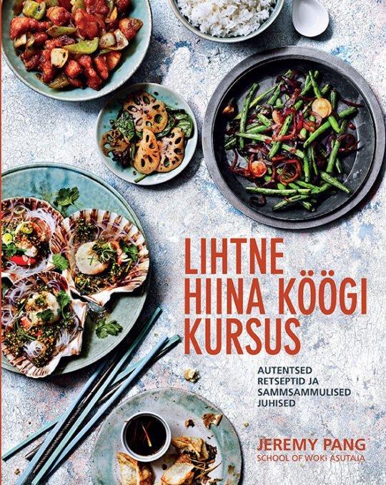 Lihtne Hiina köögi kursus | Jeremy Pang | Varrak