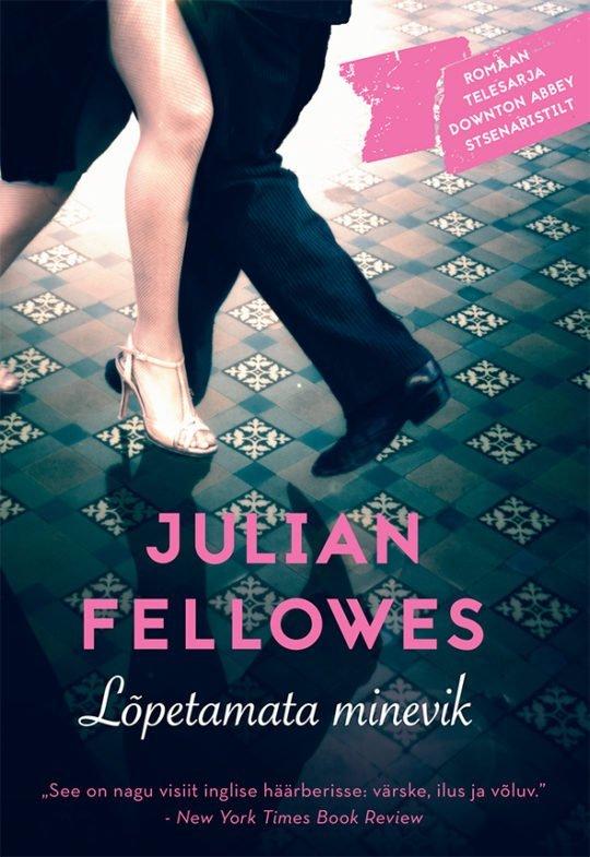 Lõpetamata minevik | Julian Fellowes | Varrak
