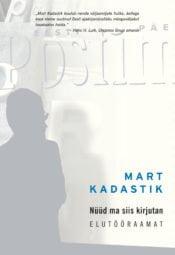 Nüüd ma siis kirjutan | Mart Kadastik | Varrak