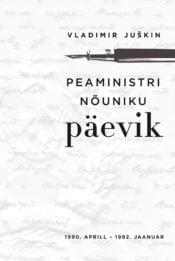 Peaministri nõuniku päevik | Vladimir Juškin | Varrak