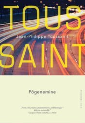 Põgenemine | Jean-Philippe Toussaint | Varrak