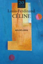 Reis öö lõppu | Louis-Ferdinand Celine | Varrak