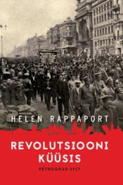 Revolutsiooni küüsis | Helen Rappaport | Varrak