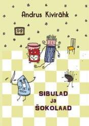 Sibulad ja šokolaad | Andrus Kivirähk | Varrak