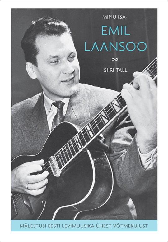 Minu isa Emil Laansoo | Siiri Tall | Varrak