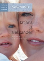 Tatjana ja Aleksander | Paullina Simons | Varrak