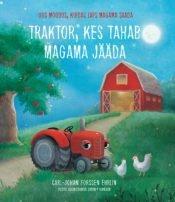 Traktor, kes tahab magama jääda | Carl-Johan Forssén Ehrlin | Varrak