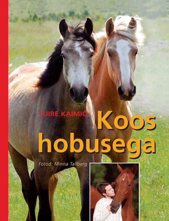 Koos hobusega | Minna Tallberg,Tuire Kaimio | Varrak