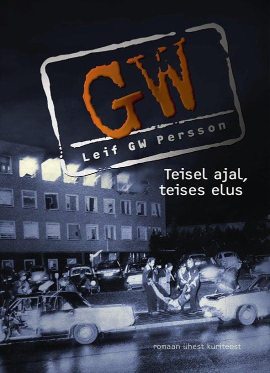 Teisel ajal, teises elus   Leif G. W. Persson   Varrak