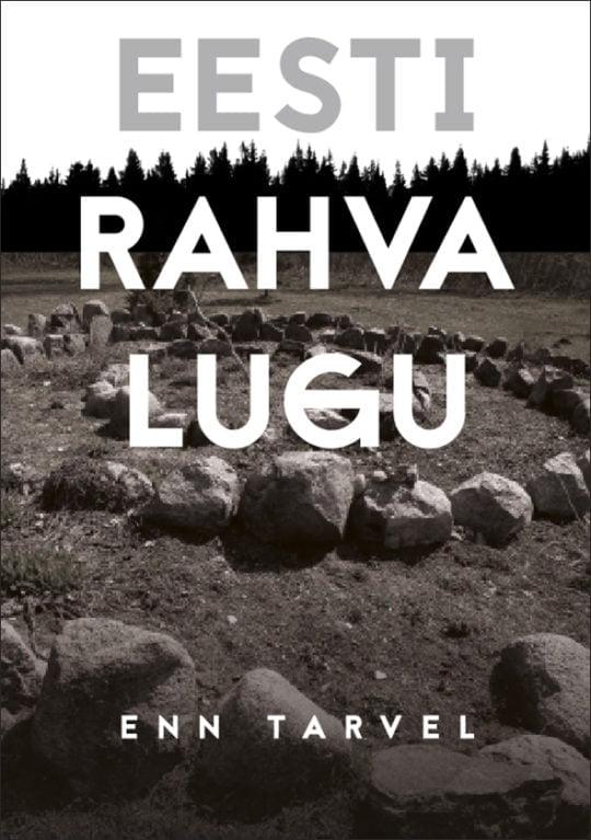 Eesti rahva lugu | Enn Tarvel | Varrak