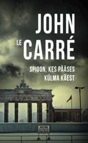 Spioon, kes pääses külma käest | John le Carré | Varrak