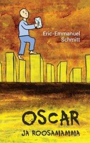 Oscar ja Roosamamma | Eric-Emmanuel Schmitt | Varrak