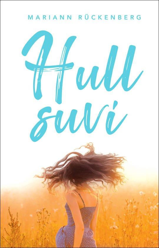 Hull suvi | Mariann Rückenberg | Varrak