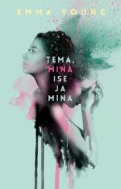Tema, mina ise ja mina | Emma Young | Varrak