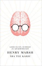 Ära tee kahju | Henry Marsh | Varrak