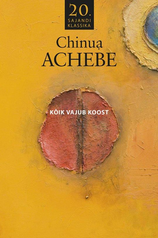 Kõik vajub koost | Chinua Achebe | Varrak