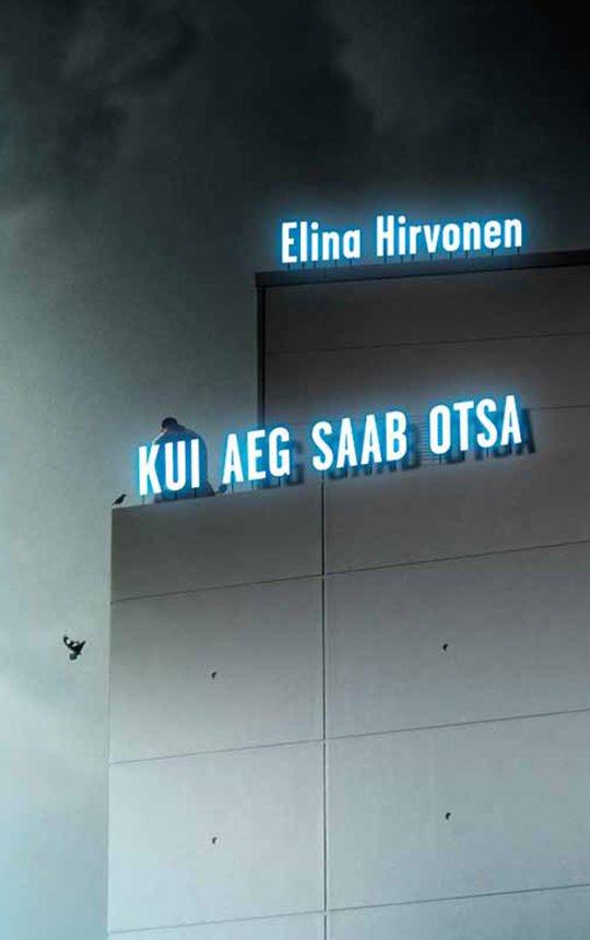 Kui aeg saab otsa   Elina Hirvonen   Varrak