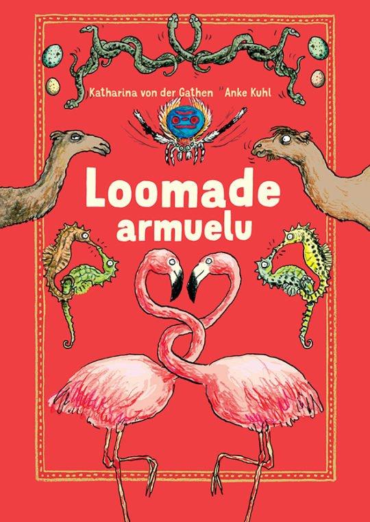 Loomade armuelu | Anke Kuhl,Katharina von der Gathen | Varrak