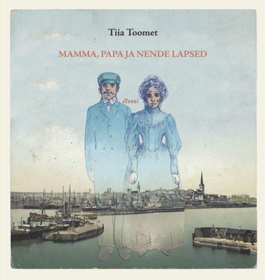 Mamma, papa ja nende lapsed   Tiia Toomet   Varrak