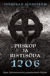 Piiskop ja ristisõda 1206 | Jonathan Lindström | Varrak