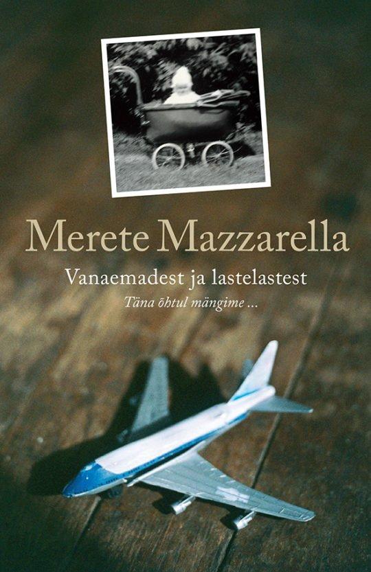 Vanaemadest ja lastelastest | Merete Mazzarella | Varrak