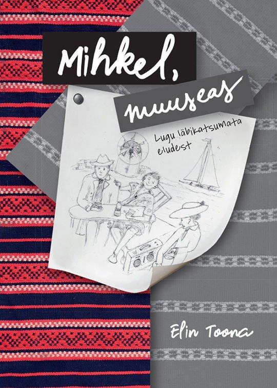 Mihkel, muuseas | Elin Toona Gottschalk | Varrak