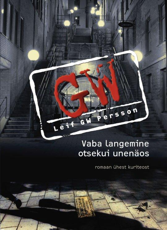 Vaba langemine otsekui unenäos   Leif G. W. Persson   Varrak